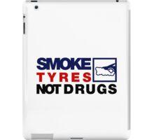 SMOKE TYRES NOT DRUGS (5) iPad Case/Skin