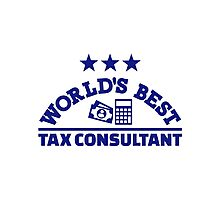 World's best tax consultant Photographic Print