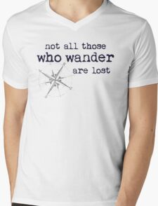 Not all those who wander are lost - JRR Tolkien  Mens V-Neck T-Shirt