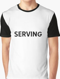 SERVING Graphic T-Shirt