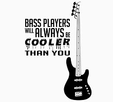 Bass Player - Always Cool! Bass Full Body - Black Color - Bass Guitarist - Bassist Unisex T-Shirt