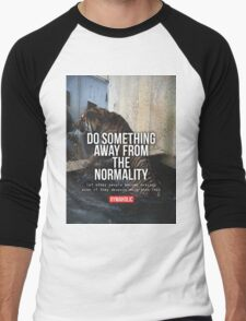 Do Something From The Normality Men's Baseball ¾ T-Shirt