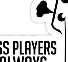 Bass Player - Always Cool! Bass Headstock - Black Color - Bass Guitarist - Bassist Sticker