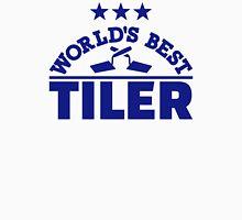 World's best tiler Unisex T-Shirt