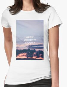 we're broken people Womens Fitted T-Shirt