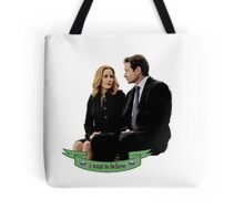 """""""I want to believe."""" Tote Bag"""