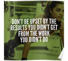 Work For Your Results Poster