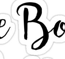 Be Brave Be Bold Be You Sticker