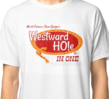Westward HO!e in One Shirt Classic T-Shirt