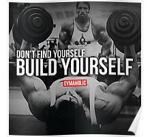 Don't Find Yourself. Build Yourself. Poster