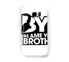 Blame Your Brother Podcast Samsung Galaxy Case/Skin