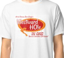 Westward HO!e in One Shirt Alternative  Classic T-Shirt