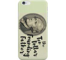 The Ten Dollar Founding Father iPhone Case/Skin