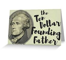 The Ten Dollar Founding Father Greeting Card