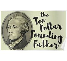 The Ten Dollar Founding Father Poster