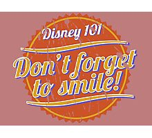 Don't Forget to Smile! Photographic Print