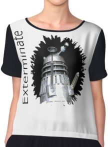 Exterminate!  Chiffon Top