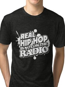 Real Hip Hop Is Not On The Radio Tri-blend T-Shirt