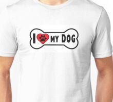 Dog bone I LOVE MY DOG Unisex T-Shirt