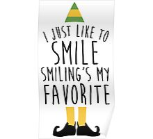 Smiling's my Favorite - Elf Poster