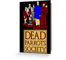 Dead Parrots Society Greeting Card