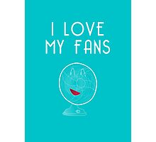 I love my fans Photographic Print