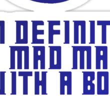 I am definitely a mad man with a box Sticker