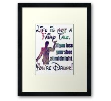 Life is not a fairy tale  Framed Print