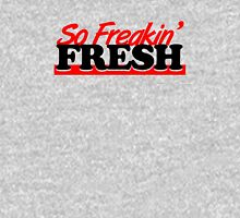 So Freakin' Fresh (7) Unisex T-Shirt