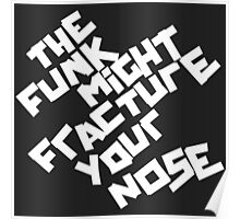 THE FUNK MIGHT FRACTURE YOUR NOSE (Arctic Monkeys) Poster