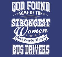 The Strongest women - Bus drivers T-shirt Unisex T-Shirt