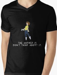 The Answer is Don't Think About it Mens V-Neck T-Shirt