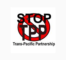 STOP TPP - TRANS-PACIFIC PARTNERSHIP Unisex T-Shirt