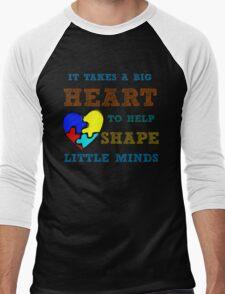It takes a big heart to help shape little minds. Men's Baseball ¾ T-Shirt
