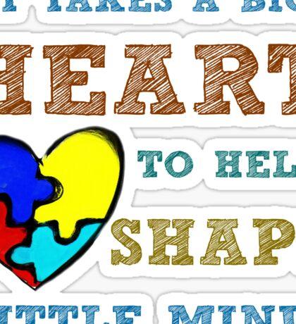 It takes a big heart to help shape little minds. Sticker