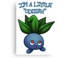 "I'm a little ""Oddish"" Canvas Print"