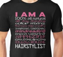 I'm A Hairstylist Unisex T-Shirt