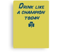 Drink Like a Champion - South Bend Style Gold Canvas Print