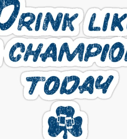 Drink Like a Champion - South Bend Style Gold Sticker