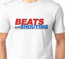 Beats and Shouting Unisex T-Shirt
