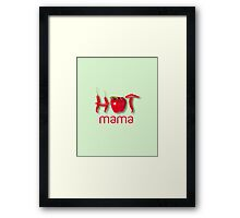 Hot Chili MAMA Framed Print