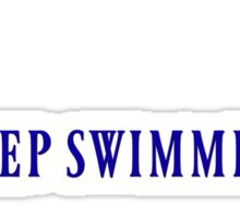 Just Keep Swimming Text Sticker