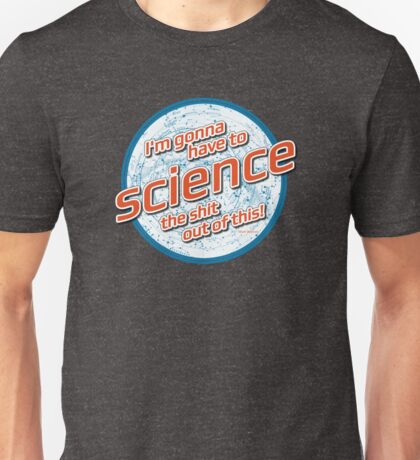 I'm gonna have to Science the shit out of this! - The Martian Unisex T-Shirt