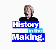 History in the Making  Unisex T-Shirt