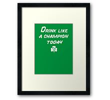 Drink Like a Champion - South Bend Style - St. Patricks Day Framed Print