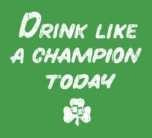 Drink Like a Champion - South Bend Style - St. Patricks Day by medallion