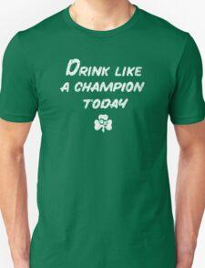 Drink Like a Champion - South Bend Style - St. Patricks Day T-Shirt
