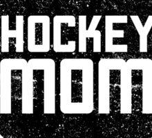 Hockey Mom shirt and gifts / Hockey sticks Sticker