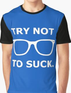 try not to suck Graphic T-Shirt