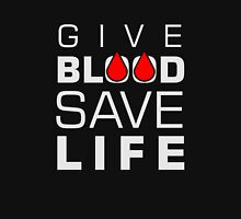 Give Blood - Save Life - Donor T Shirt Unisex T-Shirt
